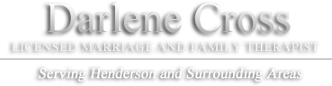Darlene Cross | Licensed since 1998 | Serving Henderson and Surrounding Areas |